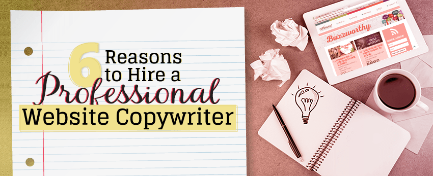 Six reasons to hire a website copywriter