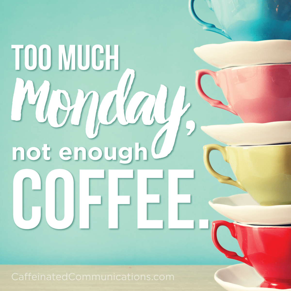 Visual Content: Too much Monday, not enough coffee
