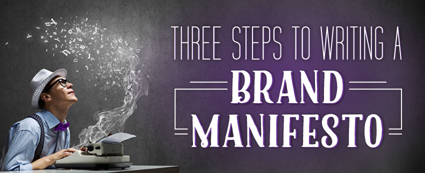 Three Steps to Writing a Brand Manifesto blog post by Caffeinated Communications Studio