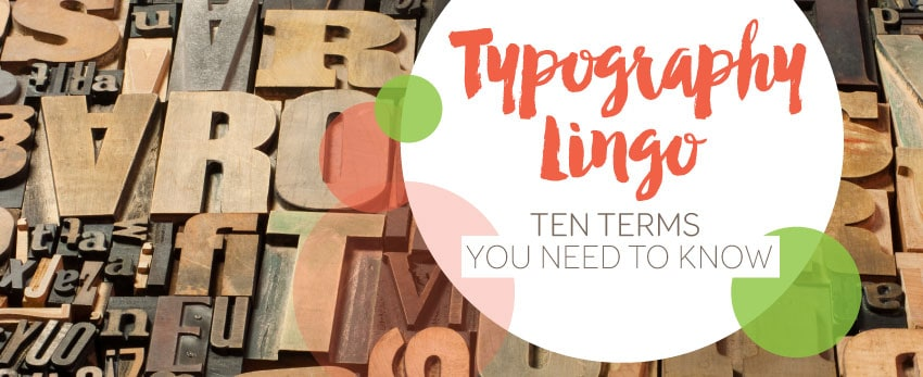Typography Lingo: Ten terms you need to know from Caffeinated Communications Studio