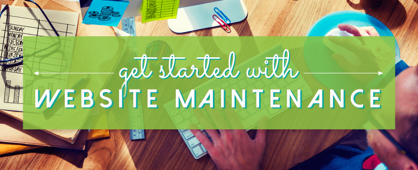 Get started with website maintenance